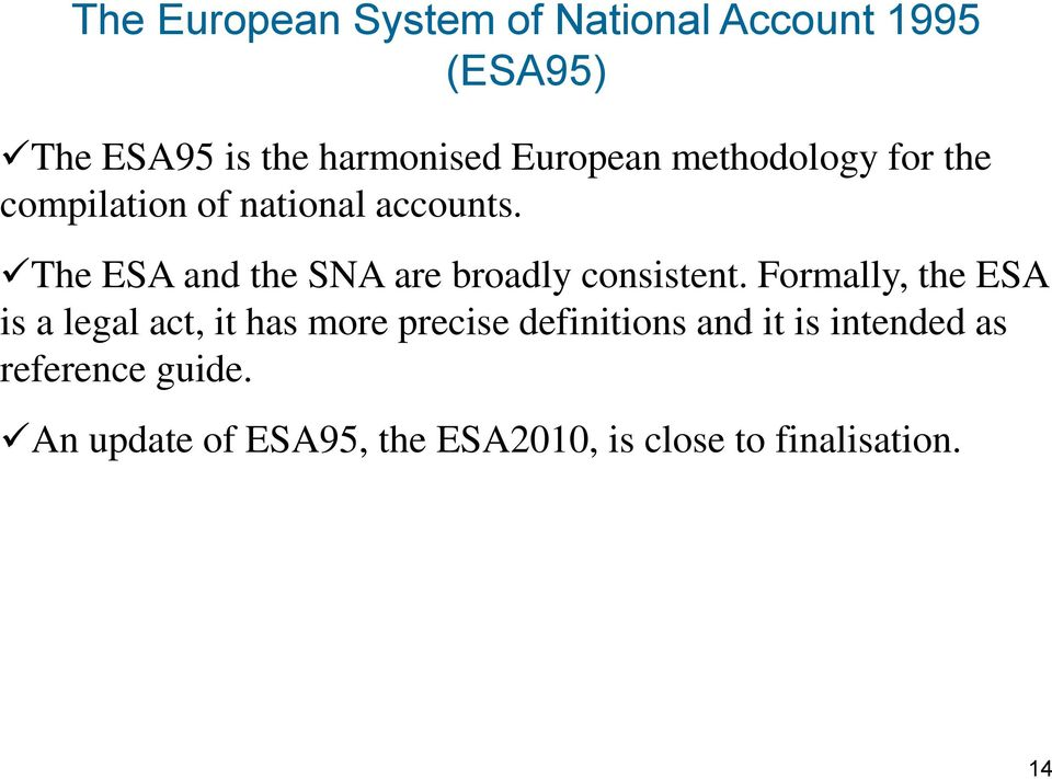 The ESA and the SNA are broadly consistent.