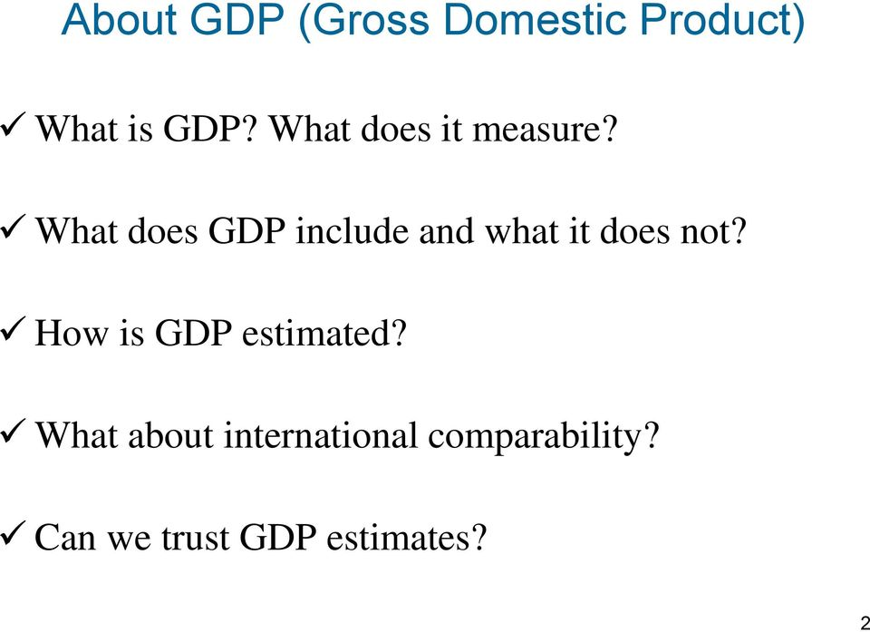 What does GDP include and what it does not?