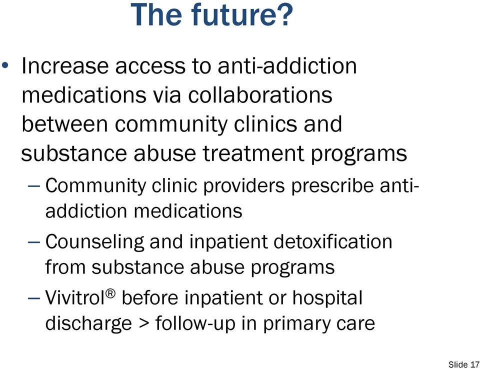clinics and substance abuse treatment programs Community clinic providers prescribe