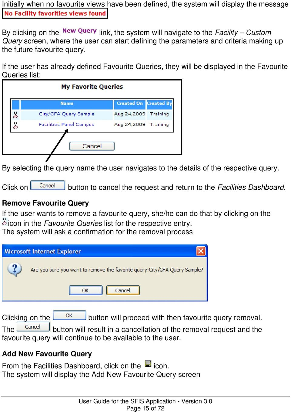 If the user has already defined Favourite Queries, they will be displayed in the Favourite Queries list: By selecting the query name the user navigates to the details of the respective query.