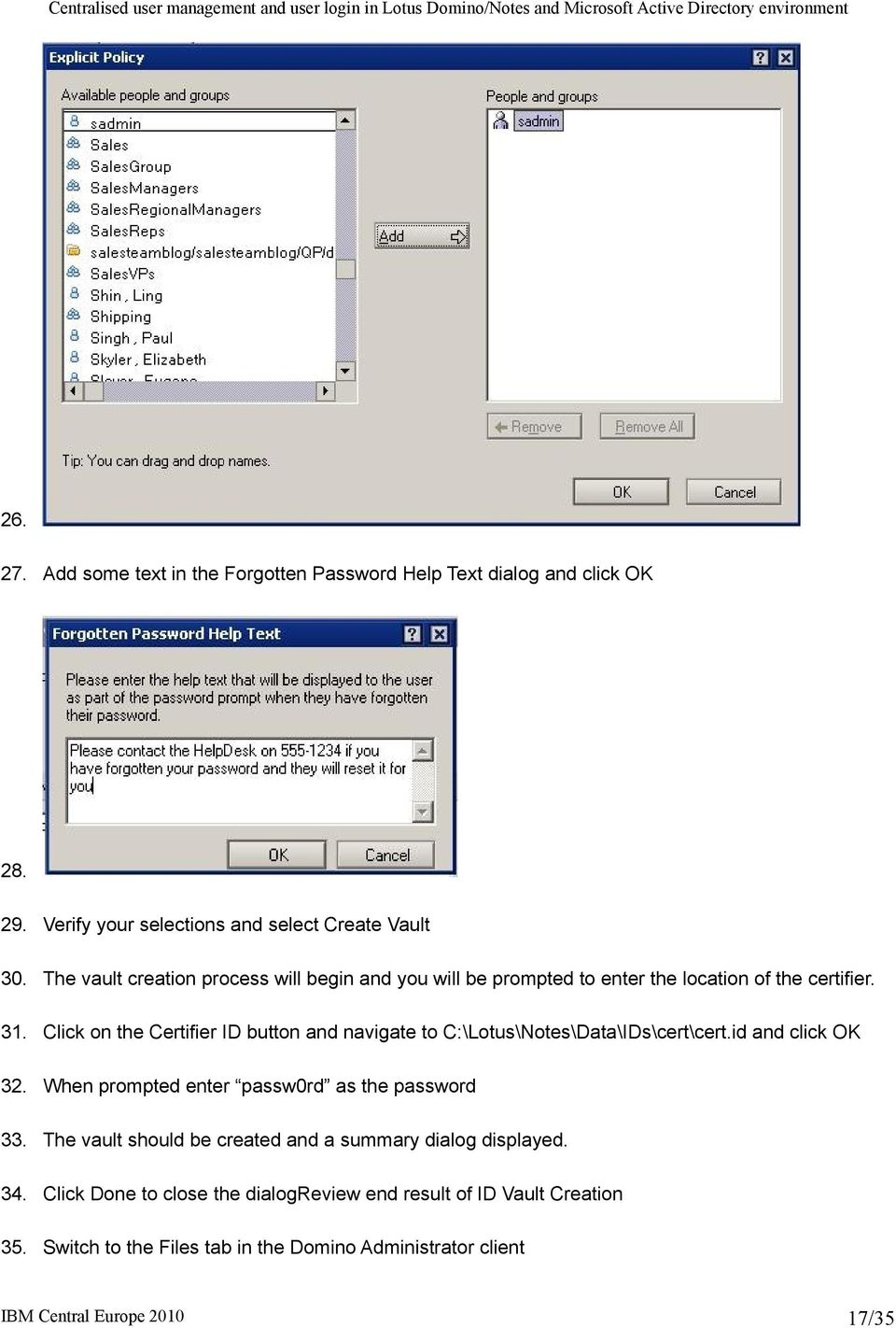 Click on the Certifier ID button and navigate to C:\Lotus\Notes\Data\IDs\cert\cert.id and click OK 32.