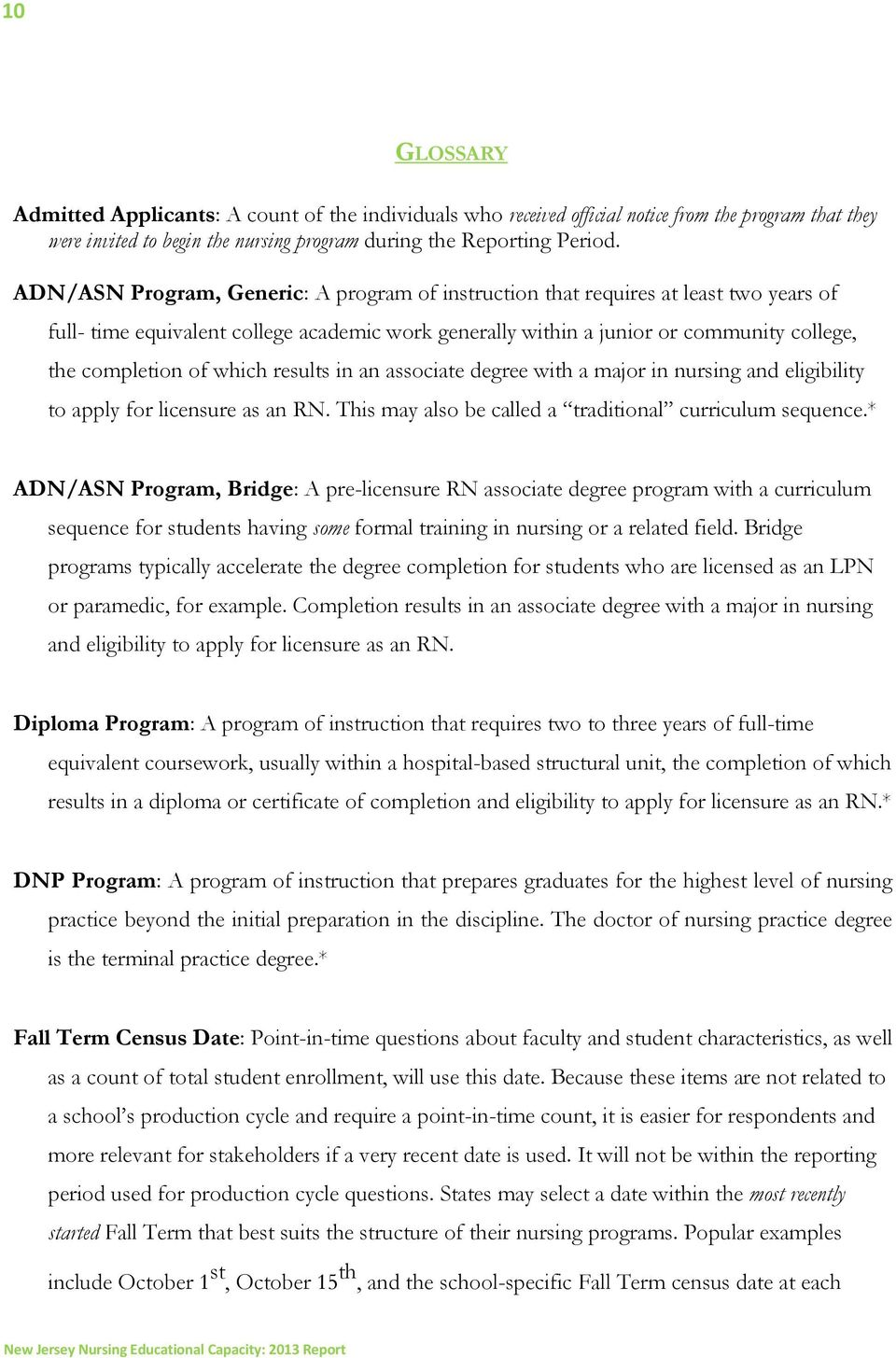 which results in an associate degree with a major in nursing and eligibility to apply for licensure as an RN. This may also be called a traditional curriculum sequence.