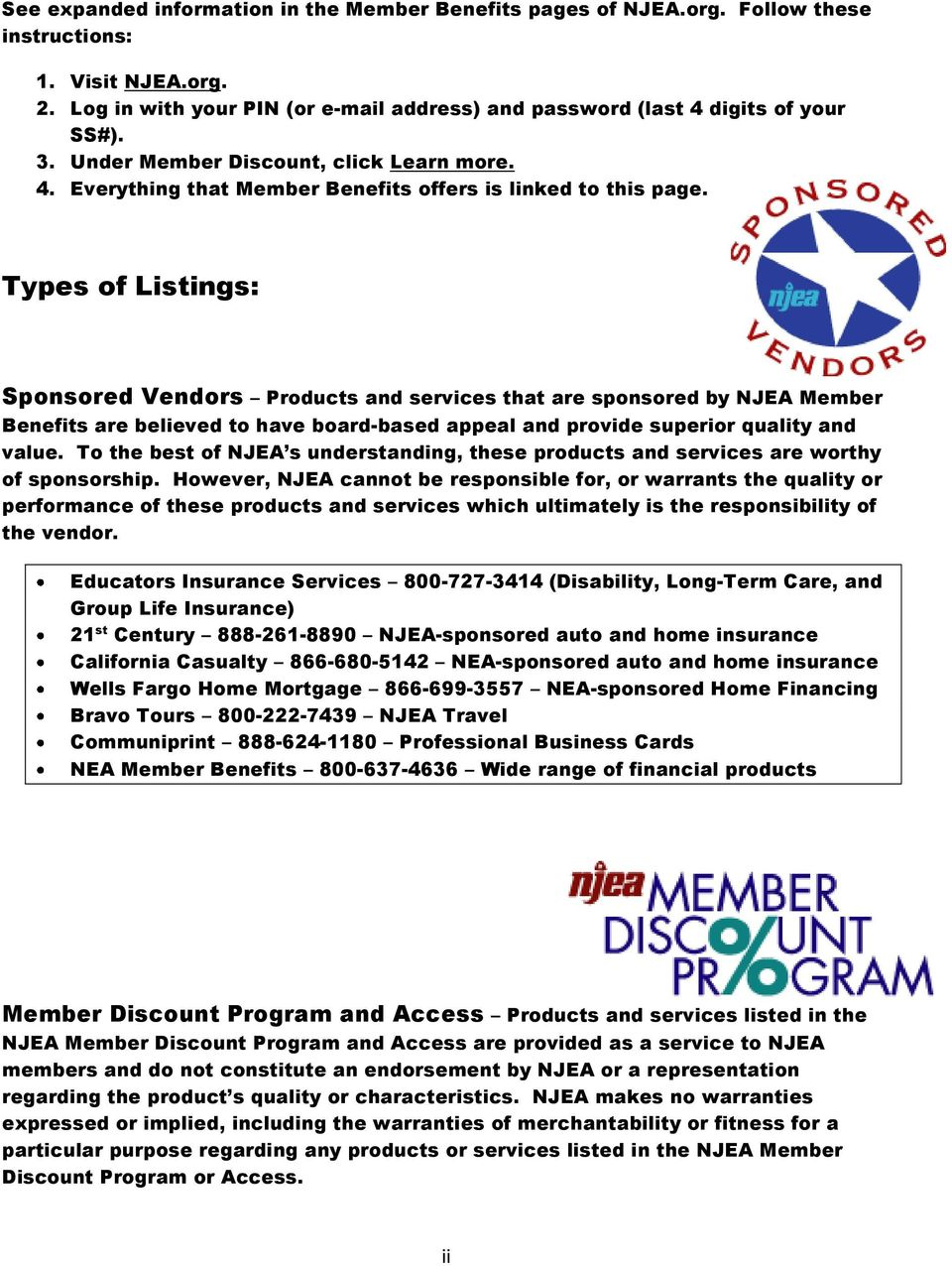 Types of Listings: s Products and services that are sponsored by NJEA Member Benefits are
