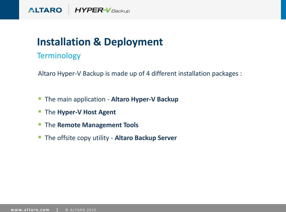 Backup The Hyper-V Host Agent The Remote Management Tools The offsite copy