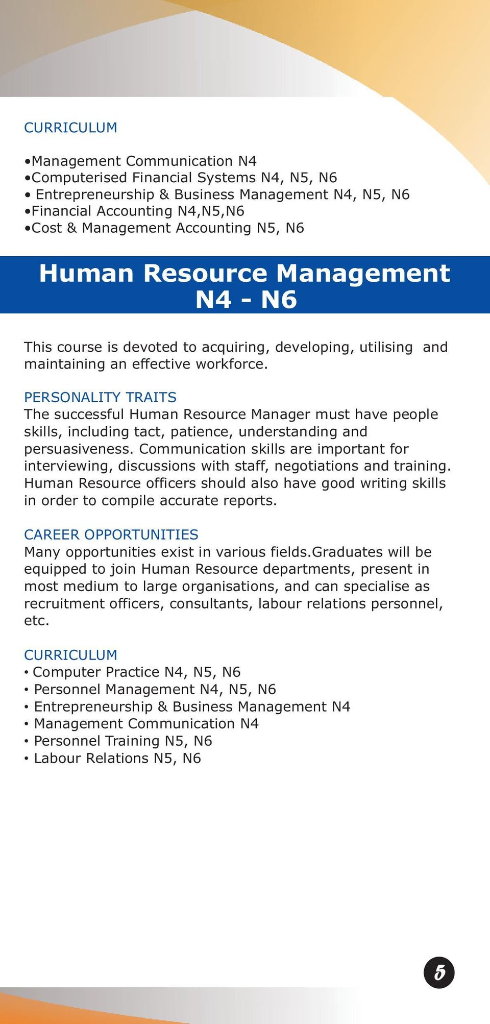 ... N6 Labour Relations N5, N6 5. PERSONALITY TRAITS The successful Human  Resource Manager must have people skills, including tact, patience