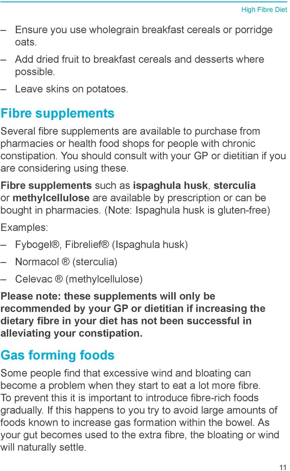 You should consult with your GP or dietitian if you are considering using these.