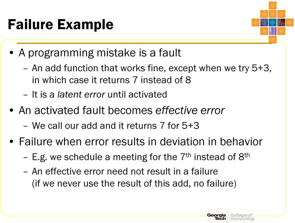 our add and it returns 7 for 5+3 Failure when error results in deviation in behavior E.g.
