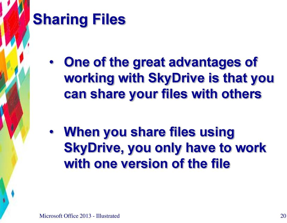 files with others When you share files using