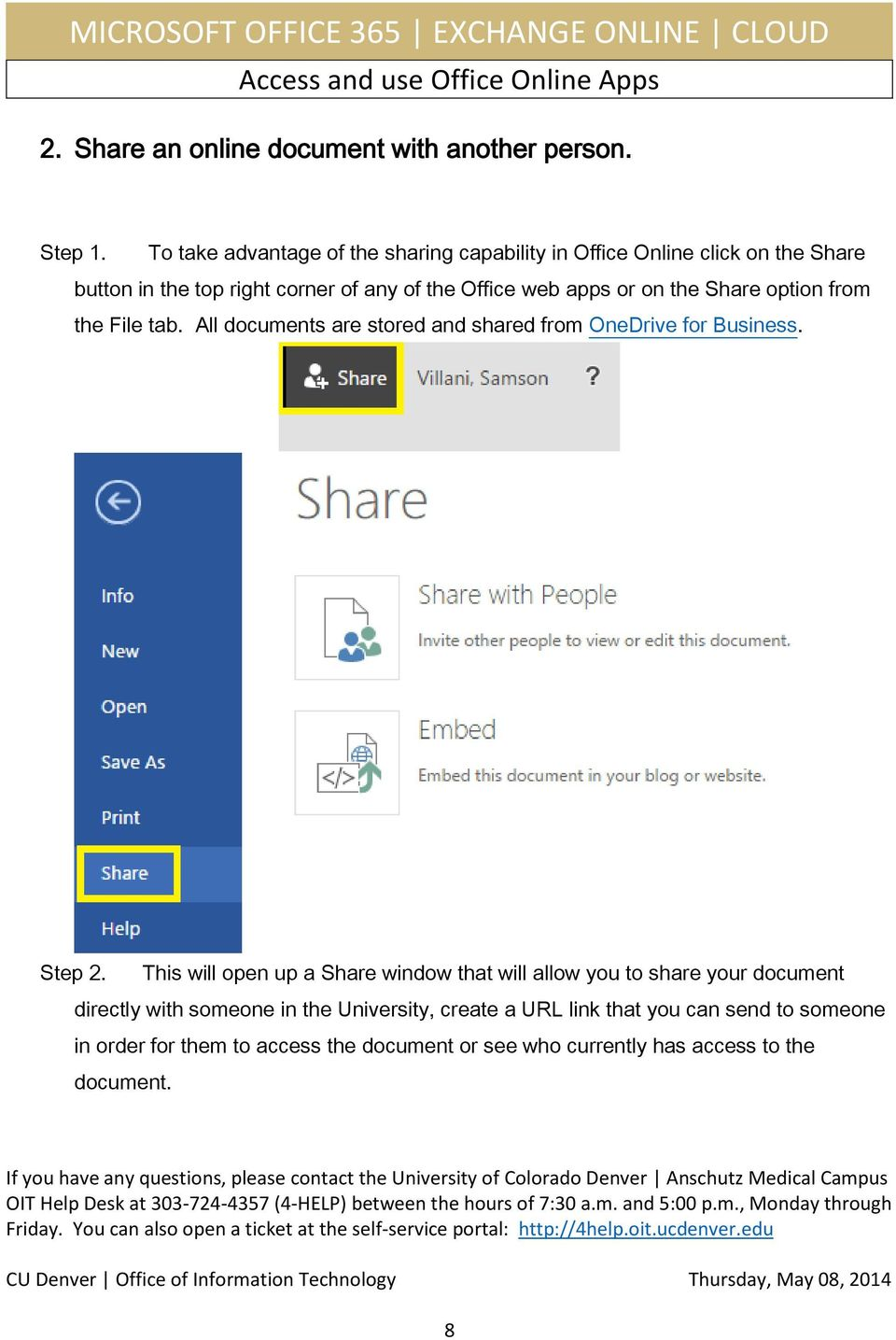 or on the Share option from the File tab. All documents are stored and shared from OneDrive for Business. Step 2.