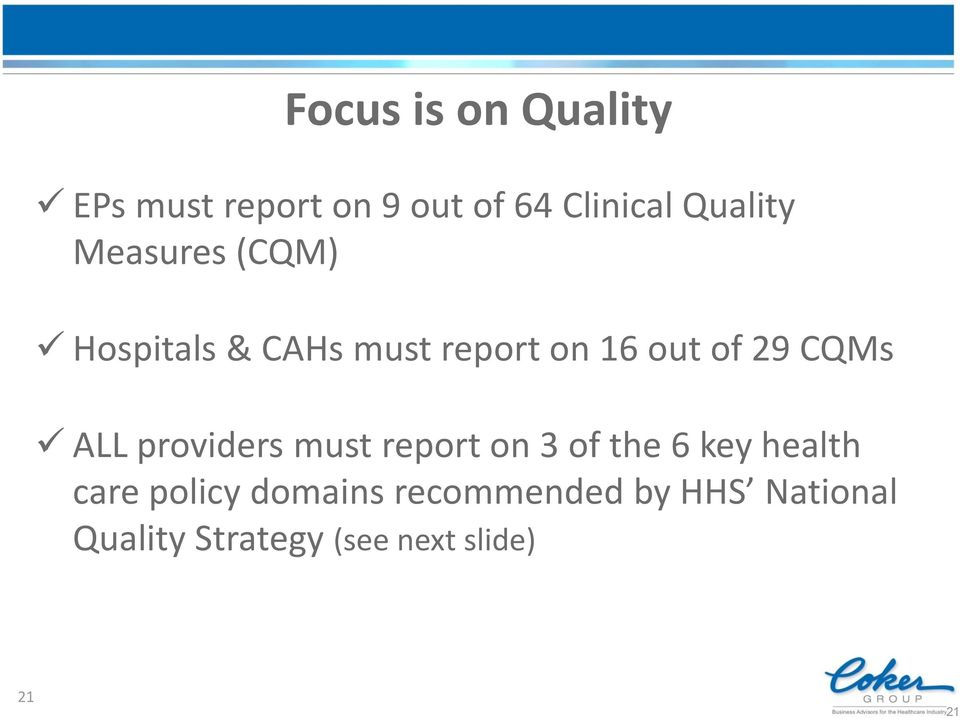 ALL providers must report on 3 of the 6 key health care policy