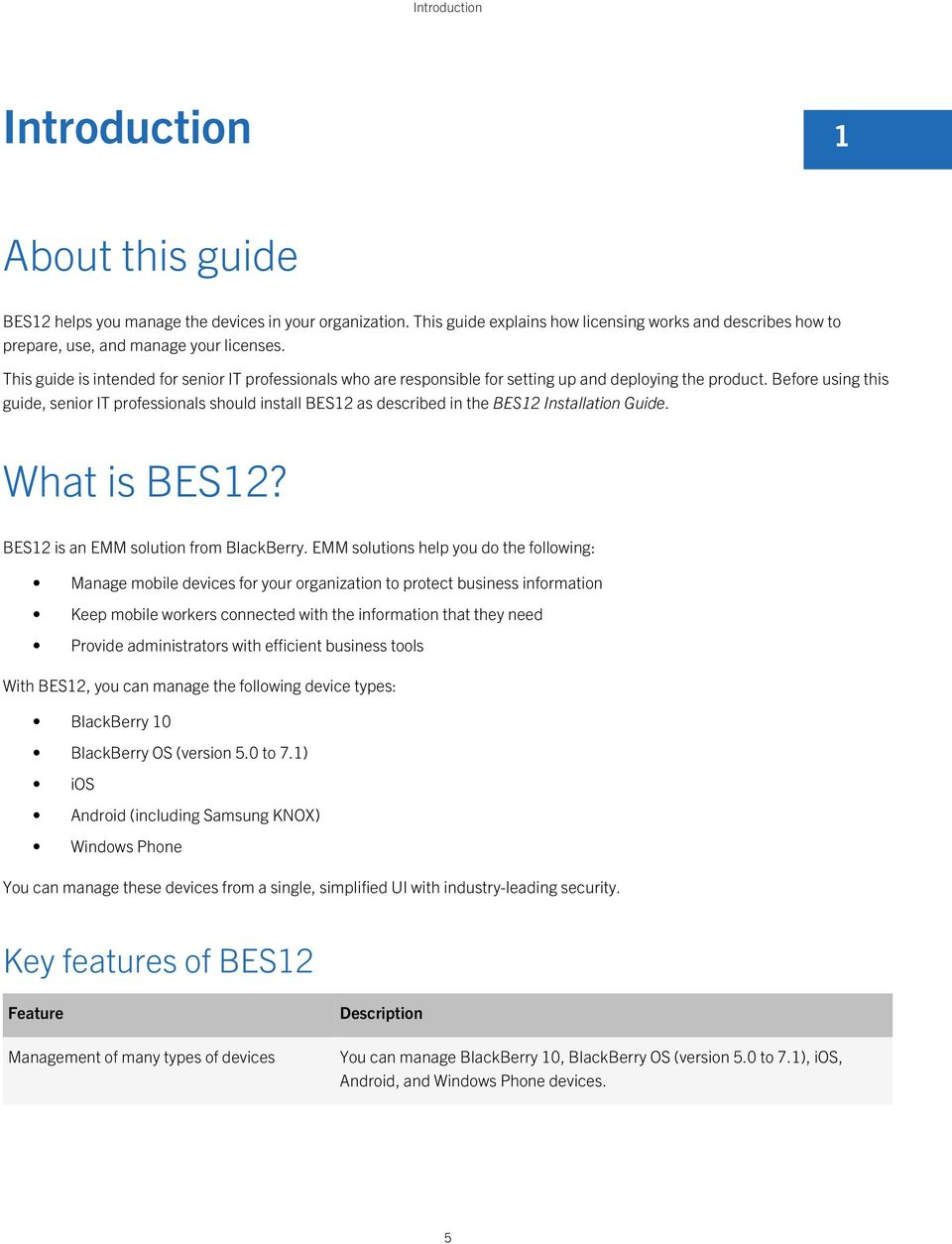 This guide is intended for senior IT professionals who are responsible for setting up and deploying the product.