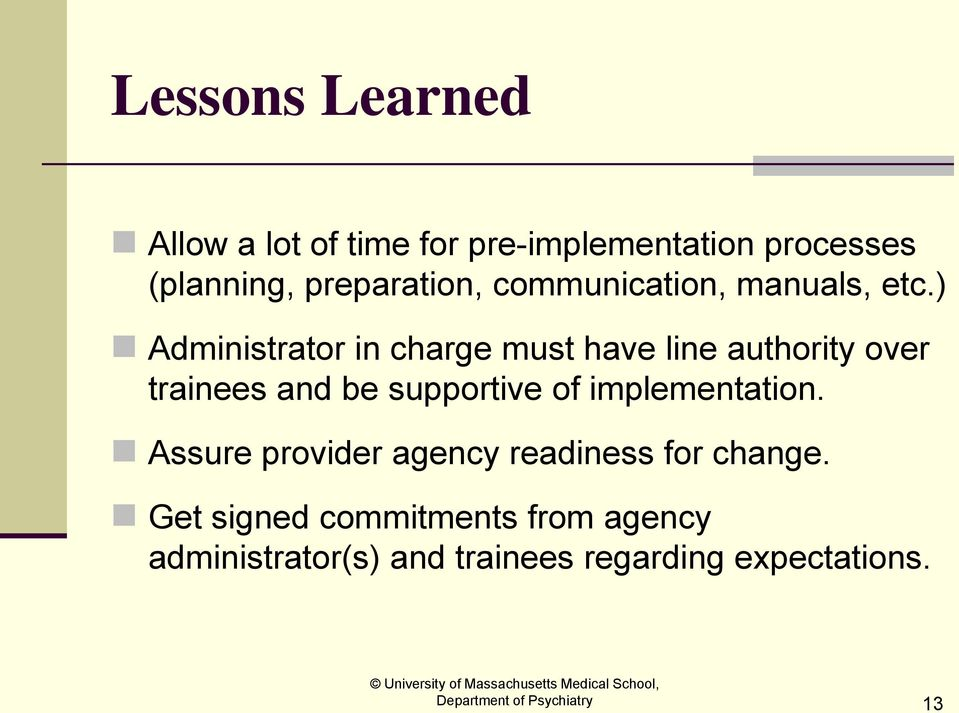) Administrator in charge must have line authority over trainees and be supportive of