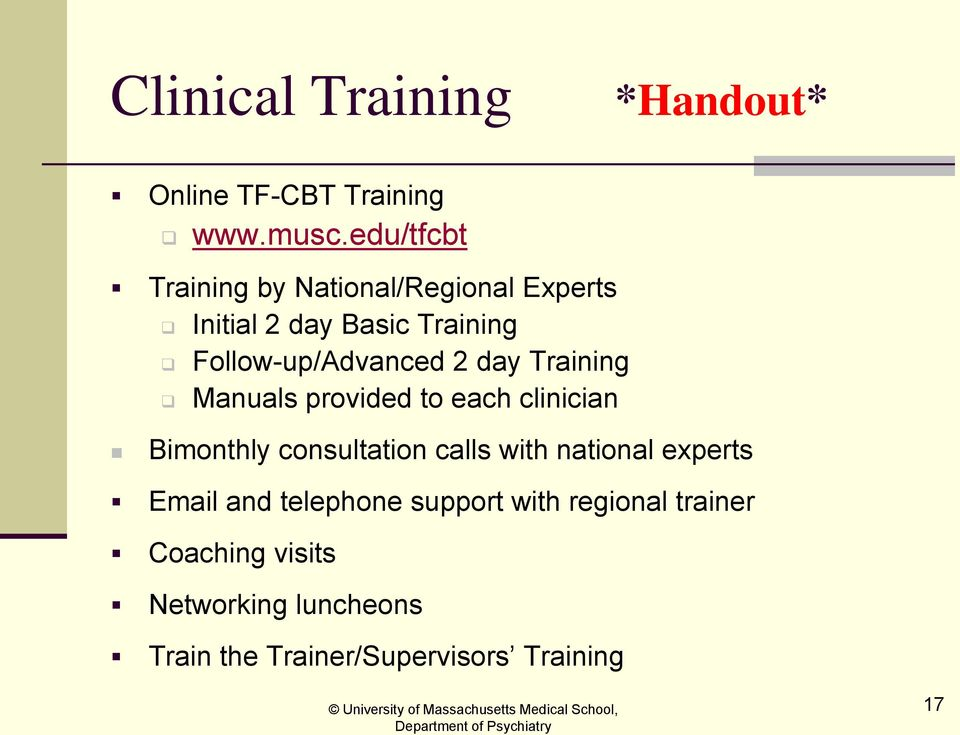 2 day Training Manuals provided to each clinician Bimonthly consultation calls with national
