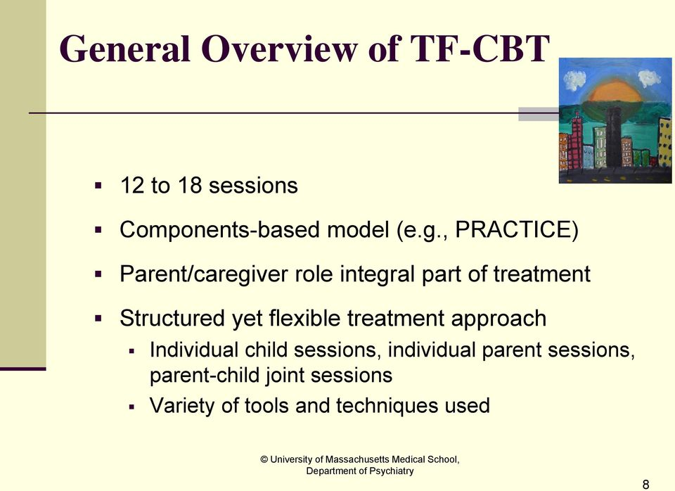 yet flexible treatment approach Individual child sessions, individual
