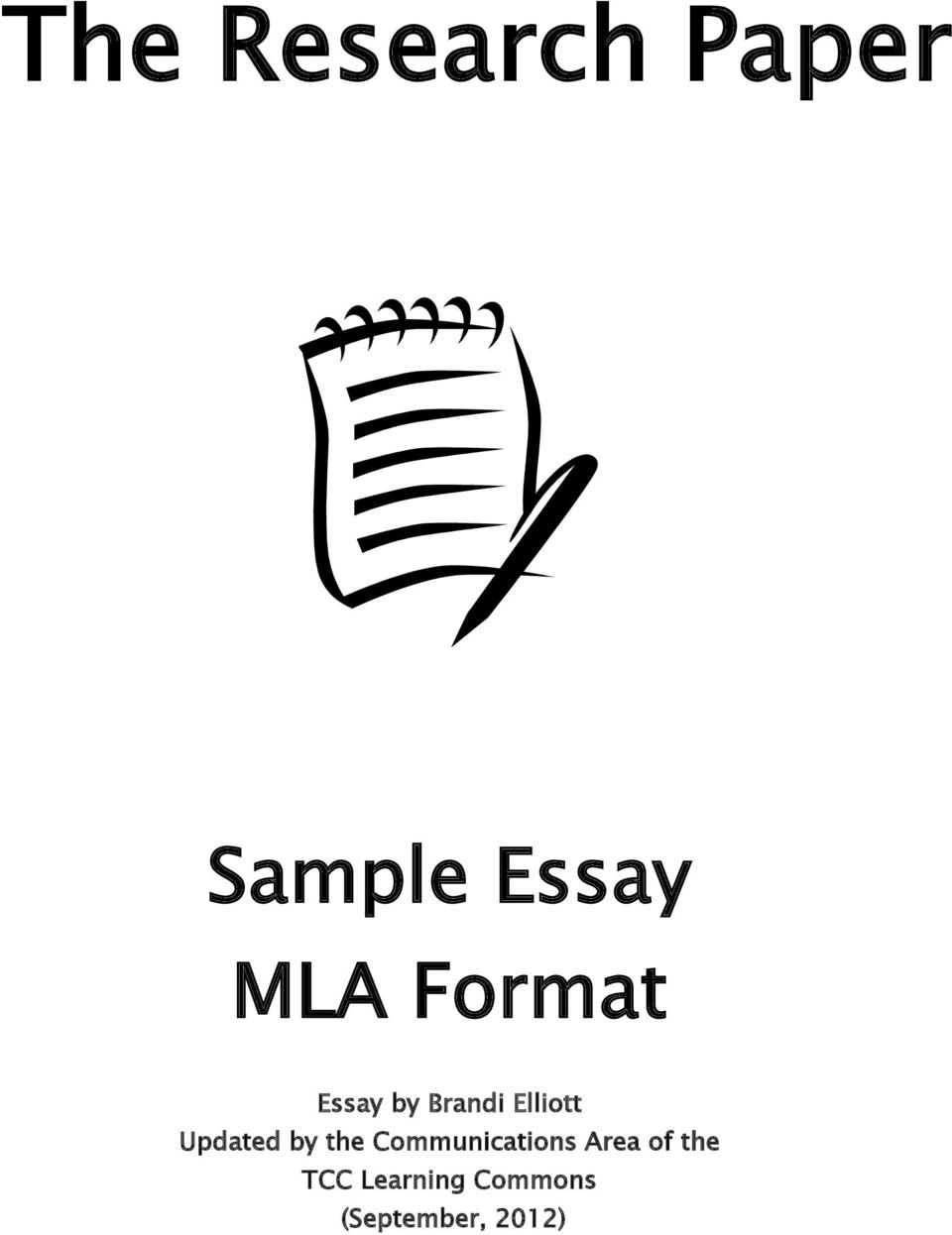 The Research Paper Sample Essay Mla Format Essay By Brandi Elliott  Updated By The Communications Area An Essay On Newspaper also Compare And Contrast Essay On High School And College  Book Reports Writers