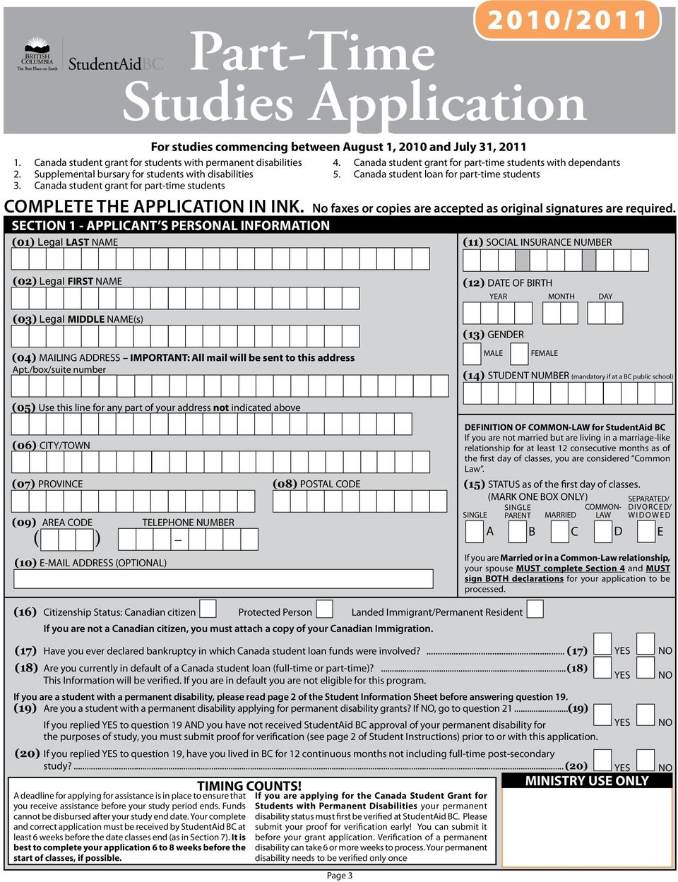 Canada student loan for part-time students COMPLETE THE APPLICATION IN INK. No faxes or copies are accepted as original signatures are required.
