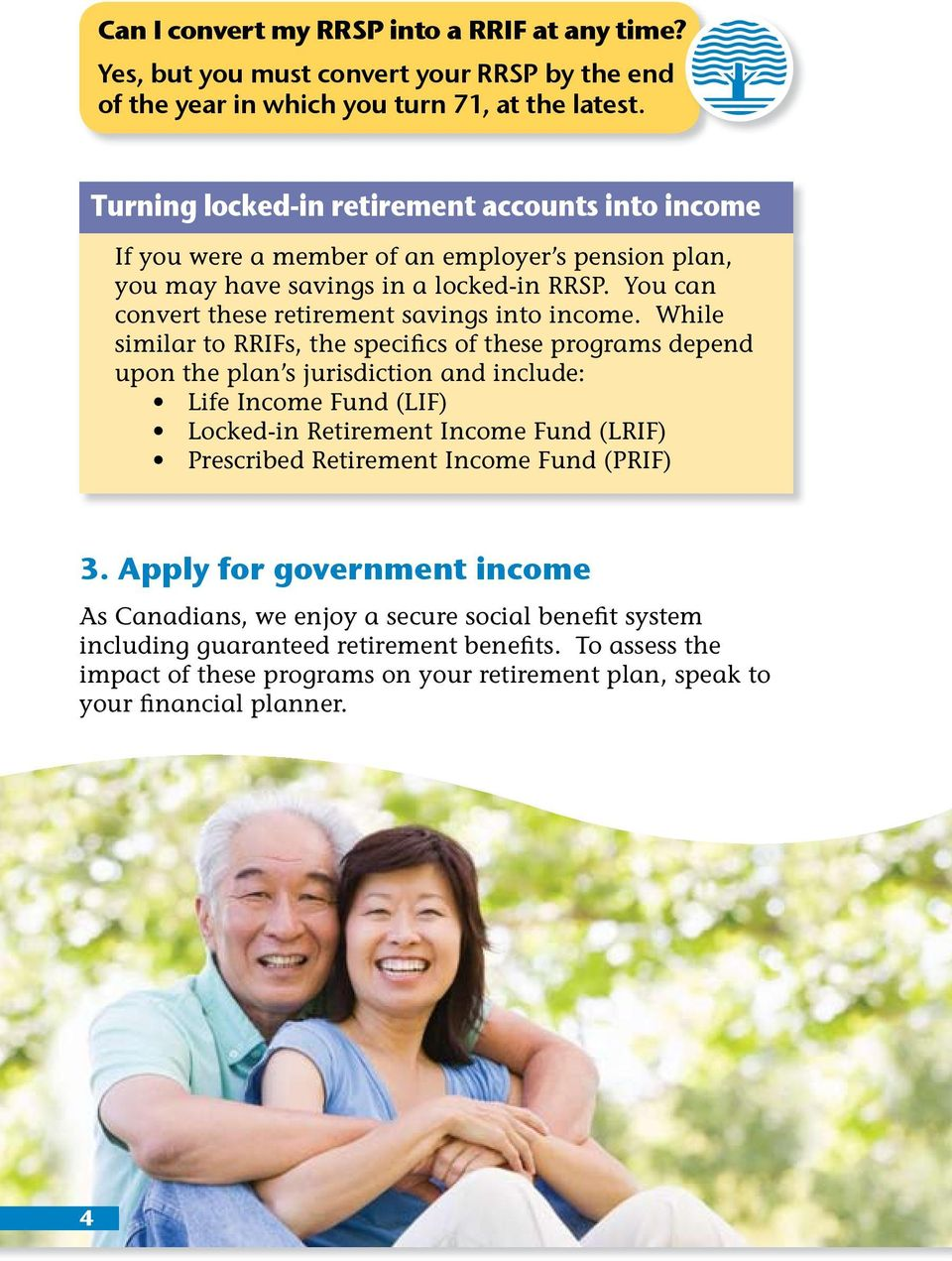 You can convert these retirement savings into income.