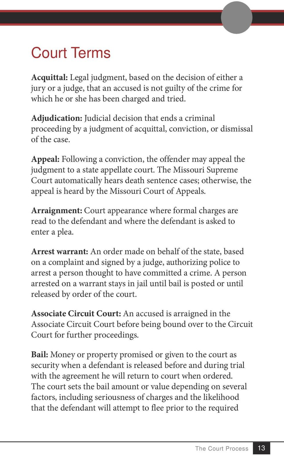 Appeal: Following a conviction, the offender may appeal the judgment to a state appellate court.