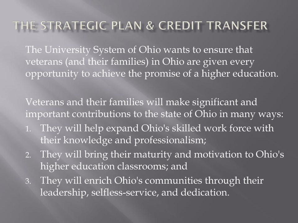 They will help expand Ohio's skilled work force with their knowledge and professionalism; 2.