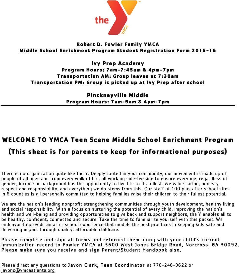 Group is picked up at Ivy Prep after school Pinckneyville Middle Program Hours: 7am-9am & 4pm-7pm WELCOME TO YMCA Teen Scene Middle School Enrichment Program (This sheet is for parents to keep for