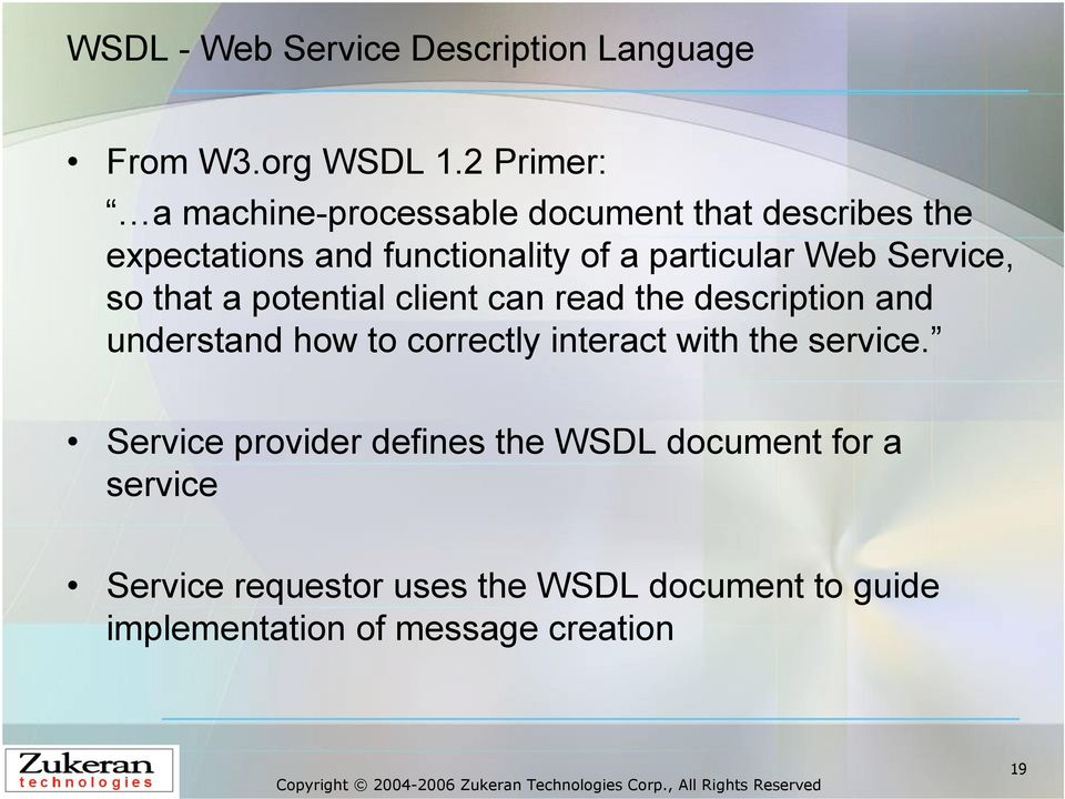 Web Service, so that a potential client can read the description and understand how to correctly interact