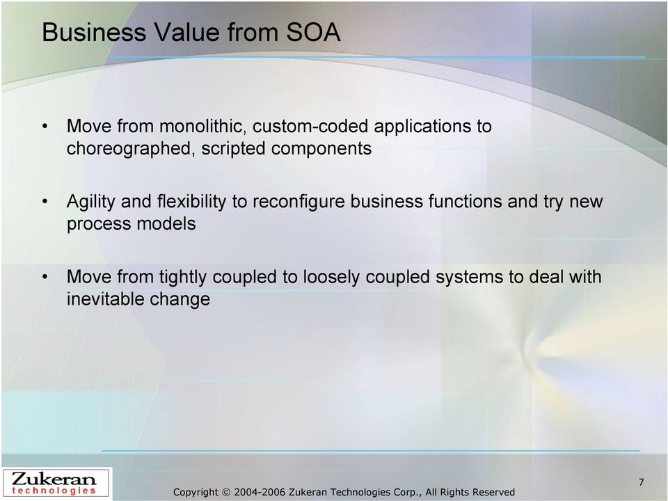flexibility to reconfigure business functions and try new process