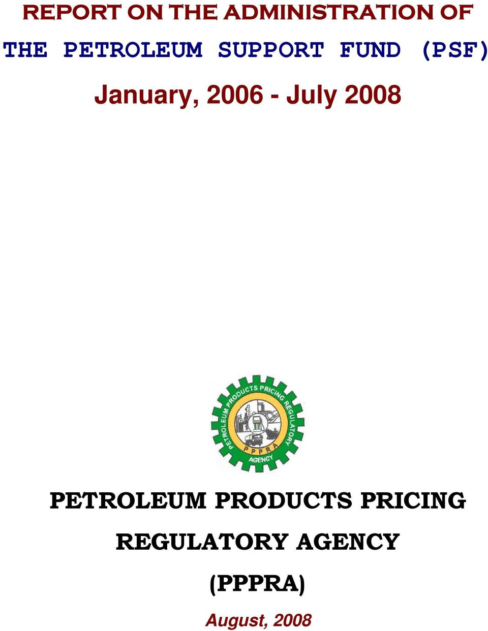 2006 - July 2008 PETROLEUM PRODUCTS