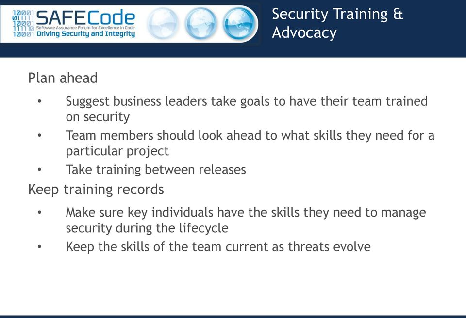 project Take training between releases Keep training records Make sure key individuals have the