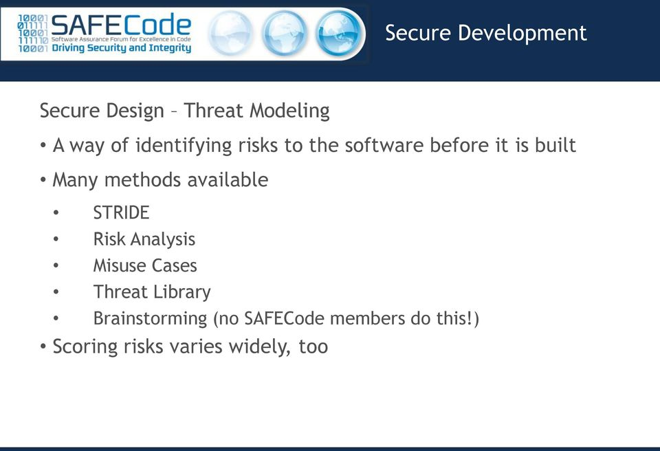 methods available STRIDE Risk Analysis Misuse Cases Threat