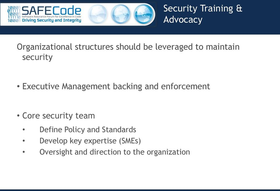 enforcement Core security team Define Policy and Standards