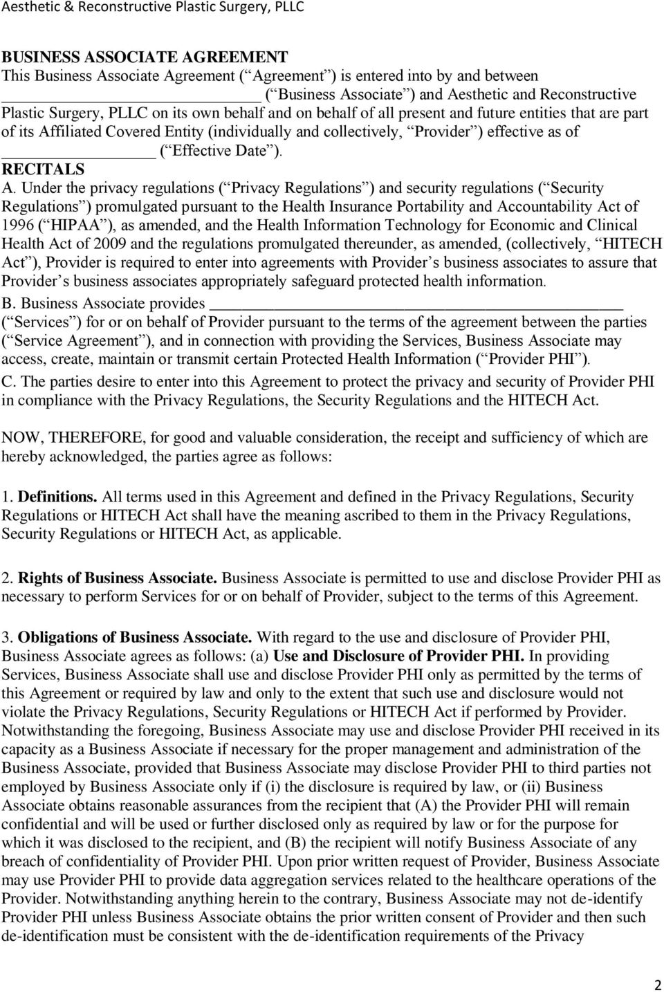 Under the privacy regulations ( Privacy Regulations ) and security regulations ( Security Regulations ) promulgated pursuant to the Health Insurance Portability and Accountability Act of 1996 ( HIPAA