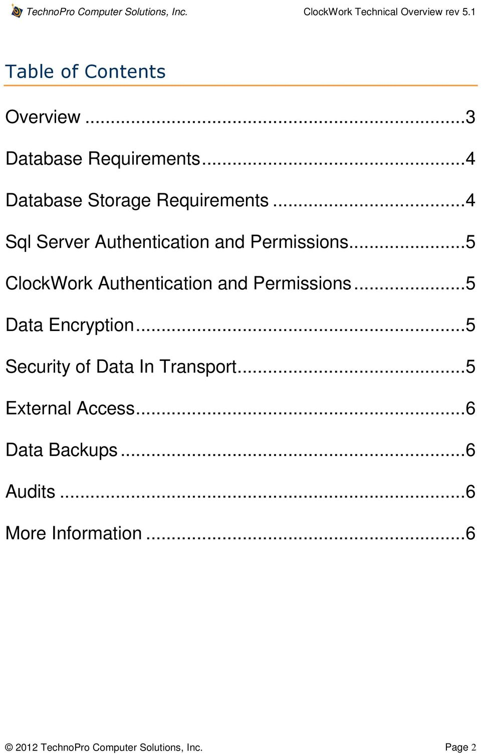 .. 5 Data Encryption... 5 Security of Data In Transport... 5 External Access.