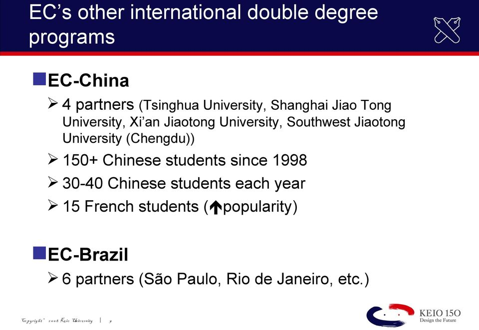 (Chengdu)) 150+ Chinese students since 1998 30-40 Chinese students each year 15 French students