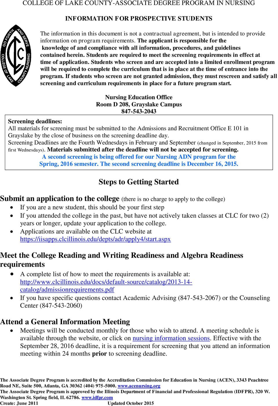 Students are required to meet the screening requirements in effect at time of application.
