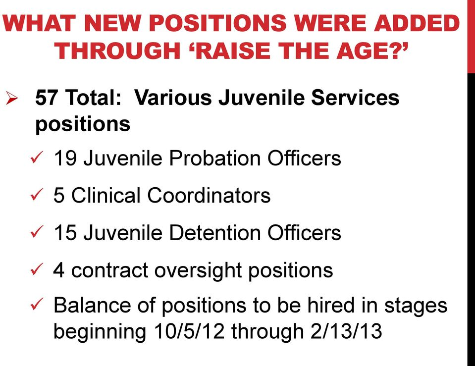 Officers 5 Clinical Coordinators 15 Juvenile Detention Officers 4