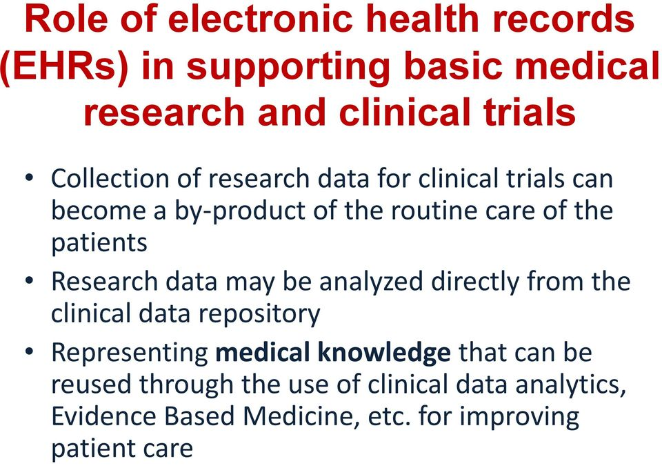 Research data may be analyzed directly from the clinical data repository Representing medical knowledge