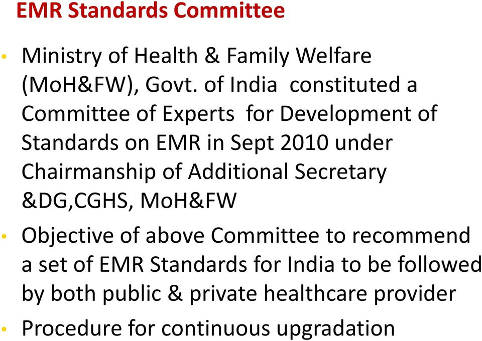 Chairmanship of Additional Secretary &DG,CGHS, MoH&FW Objective of above Committee to recommend a