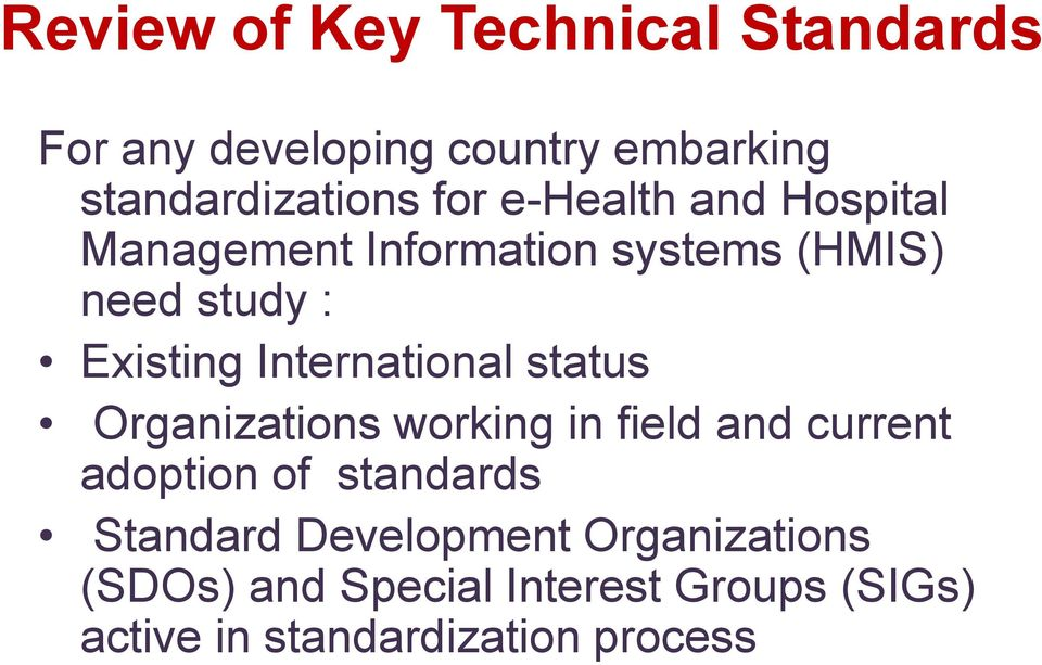 International status Organizations working in field and current adoption of standards