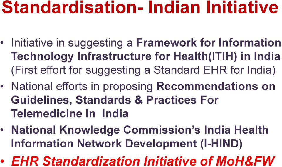 efforts in proposing Recommendations on Guidelines, Standards & Practices For Telemedicine In India