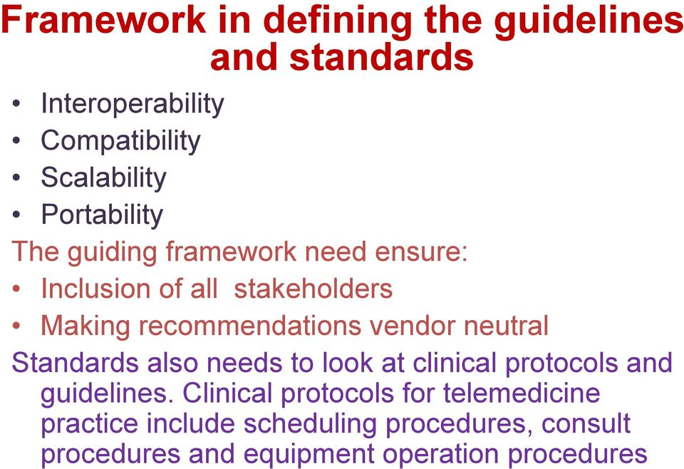 vendor neutral Standards also needs to look at clinical protocols and guidelines.