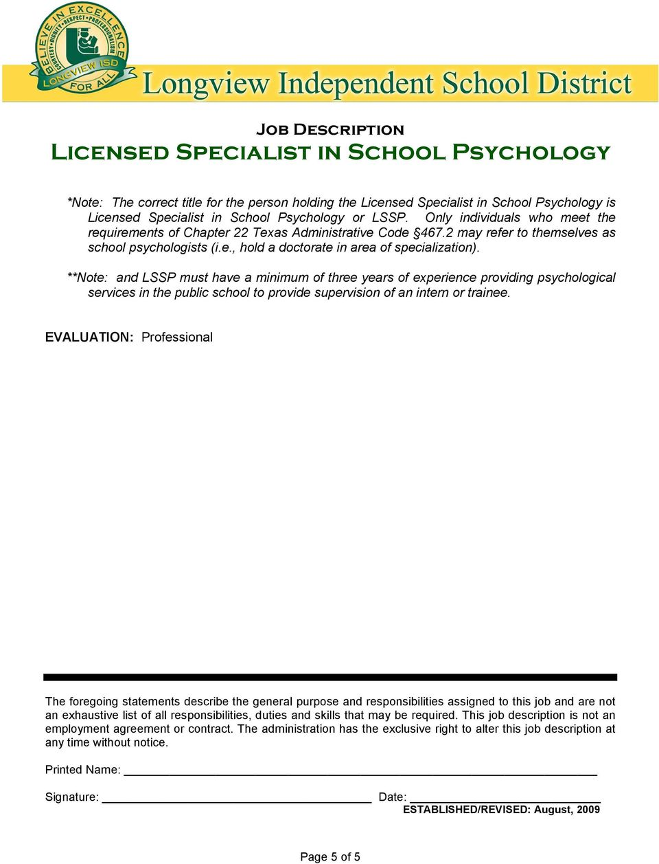 **Note: and LSSP must have a minimum of three years of experience providing psychological services in the public school to provide supervision of an intern or trainee.