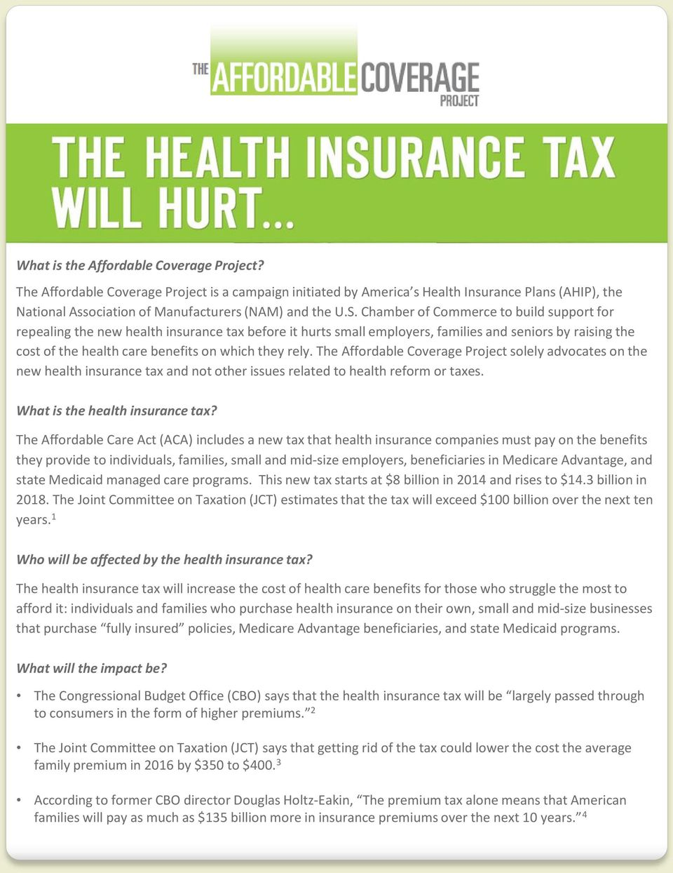 rely. The Affordable Coverage Project solely advocates on the new health insurance tax and not other issues related to health reform or taxes. What is the health insurance tax?