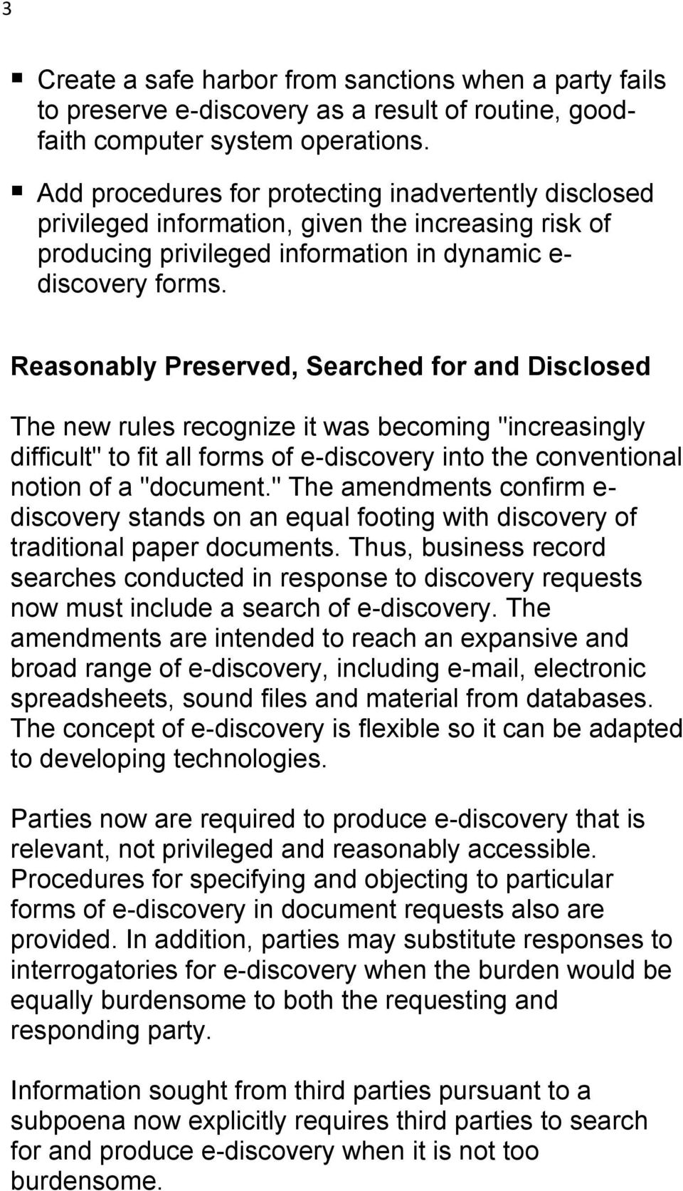 "Reasonably Preserved, Searched for and Disclosed The new rules recognize it was becoming ""increasingly difficult"" to fit all forms of e-discovery into the conventional notion of a ""document."