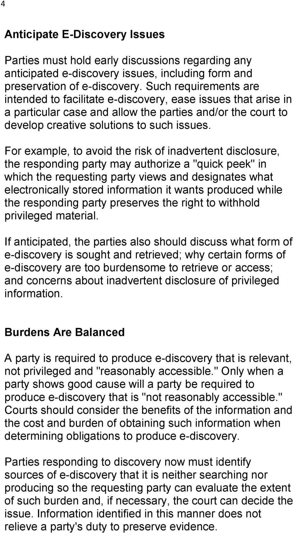 "For example, to avoid the risk of inadvertent disclosure, the responding party may authorize a ""quick peek"" in which the requesting party views and designates what electronically stored information"