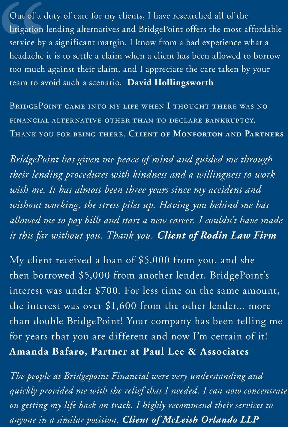 a scenario. David Hollingsworth BridgePoint came into my life when I thought there was no financial alternative other than to declare bankruptcy. Thank you for being there.
