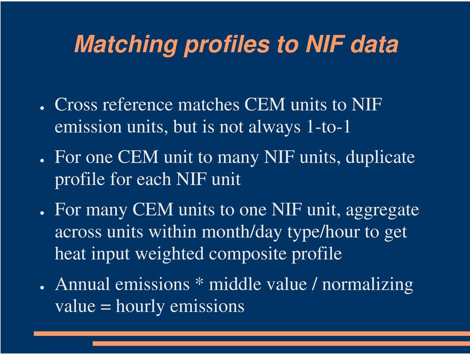 many CEM units to one NIF unit, aggregate across units within month/day type/hour to get heat