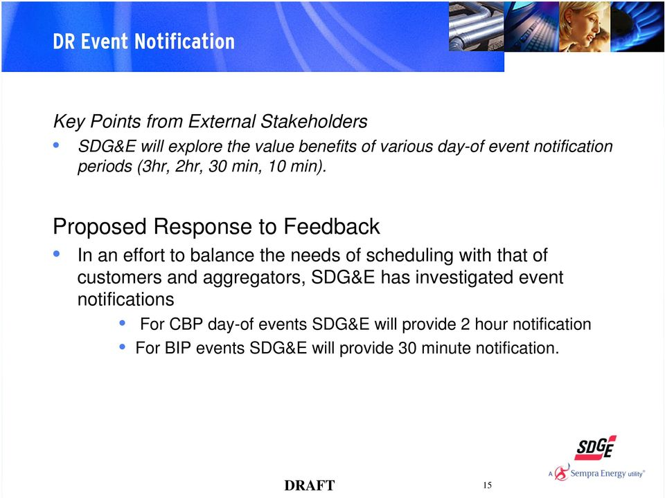 In an effort to balance the needs of scheduling with that of customers and aggregators, SDG&E has