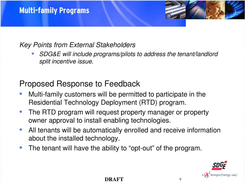The RTD program will request property manager or property owner approval to install enabling technologies.