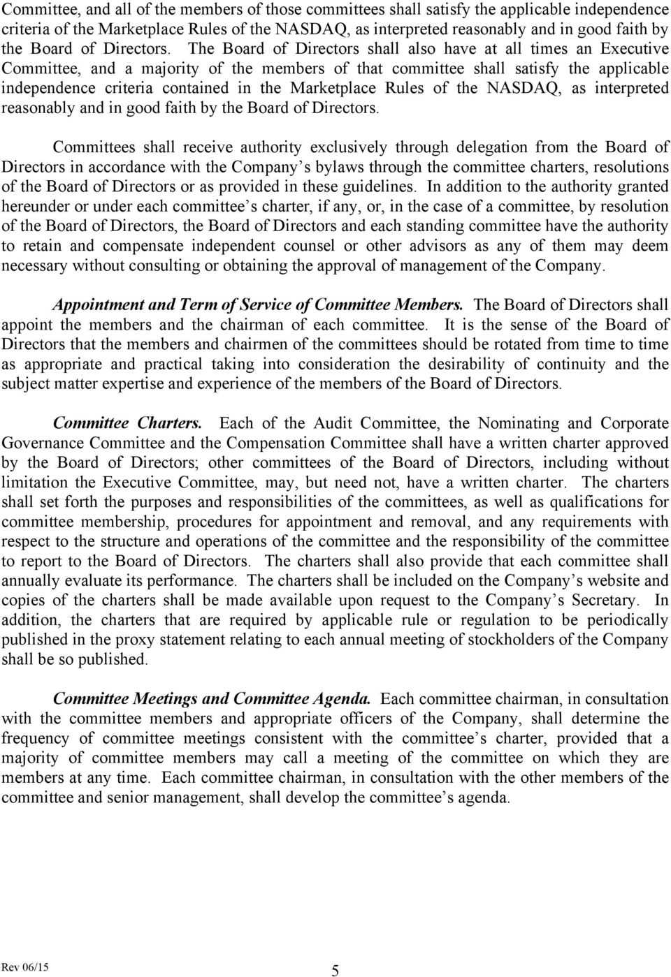 The Board of Directors shall also have at all times an Executive Committee, and a majority of the members of that committee shall satisfy the applicable independence criteria contained in the