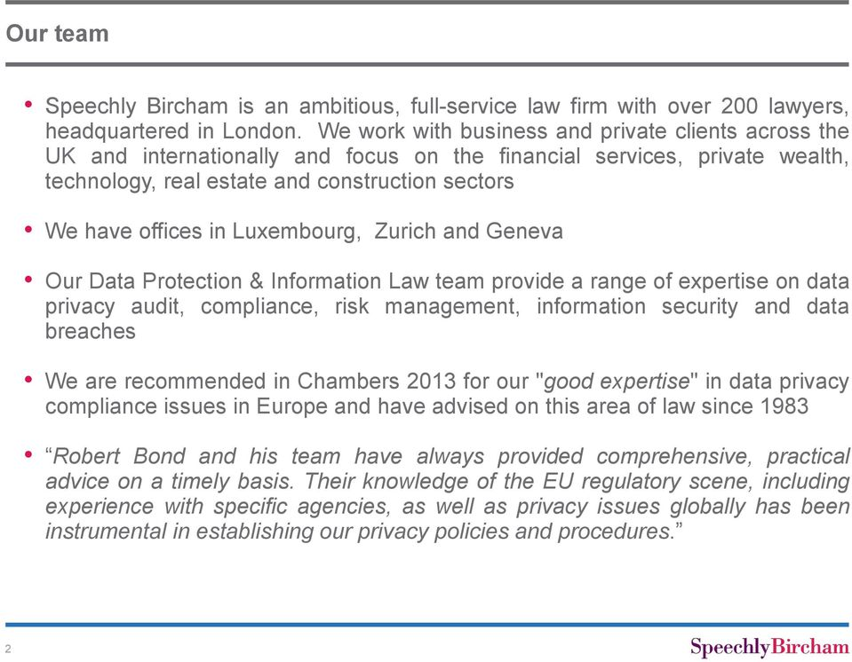 Luxembourg, Zurich and Geneva Our Data Protection & Information Law team provide a range of expertise on data privacy audit, compliance, risk management, information security and data breaches We are